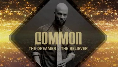 Common - The Dreamer/The Believer