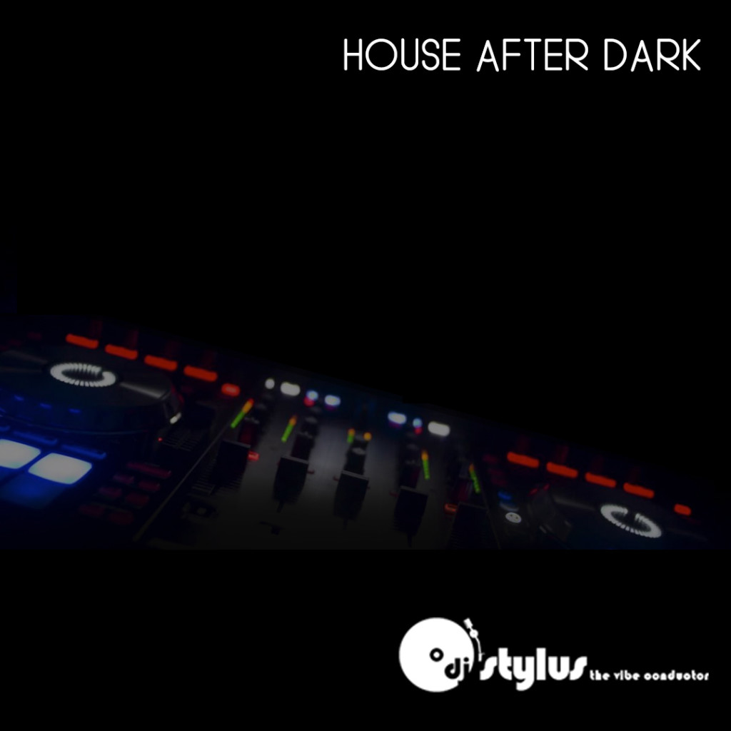 DJ Stylus - House After Dark