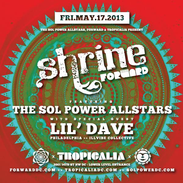 FORWARD FEST: Sol Power's Shrine w/ lil' dave, Fri. 5/17