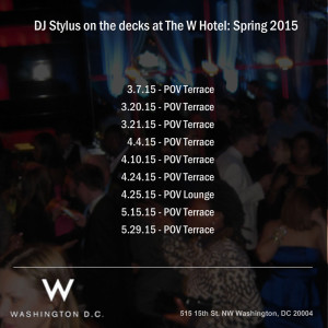 DJ Stylus at the W Hotel DC - Spring 2015