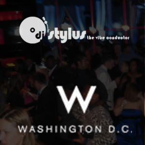 DJ Stylus at the W Hotel DC