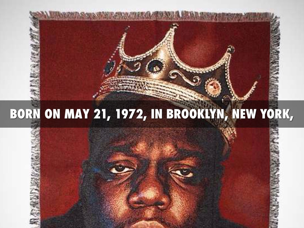 Biggie Smalls b. 5-21-72