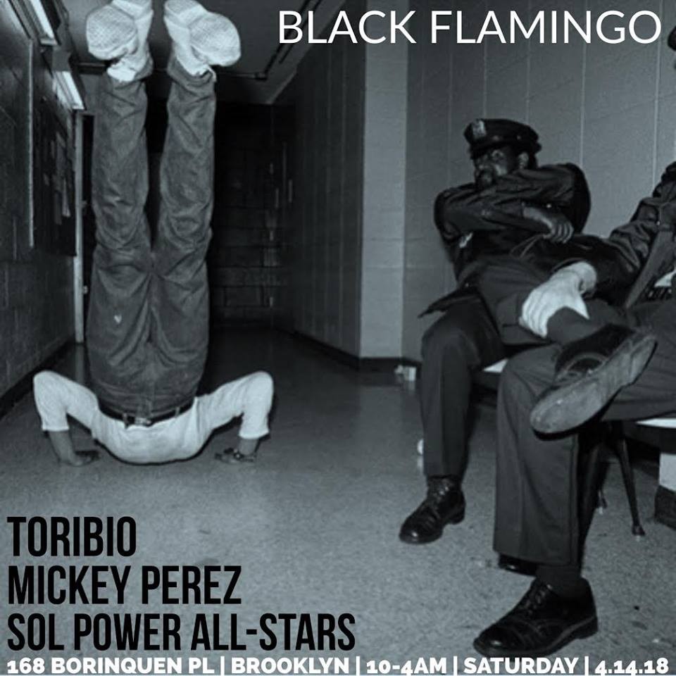 Toribio x Mickey Perez x Sol Power All-Stars at Black Flamingo, Sat. 4/14