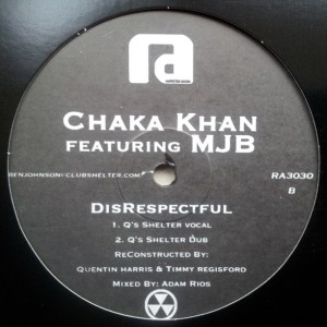 Chaka Khan featuring MJB - DisRespectful (Shelter mix)