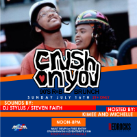 Crush On You – '90s R&B Brunch, Sun. 7/16