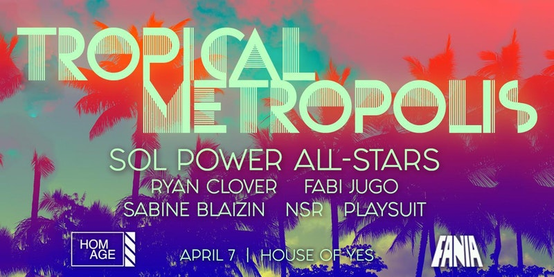 Sol Power All-Stars: Tropical Metropolis with FANIA & Homage, Sat. 4/7