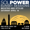 Sol Power Sunset Sessions with Meistro and Stylus of The Sol Power All-Stars