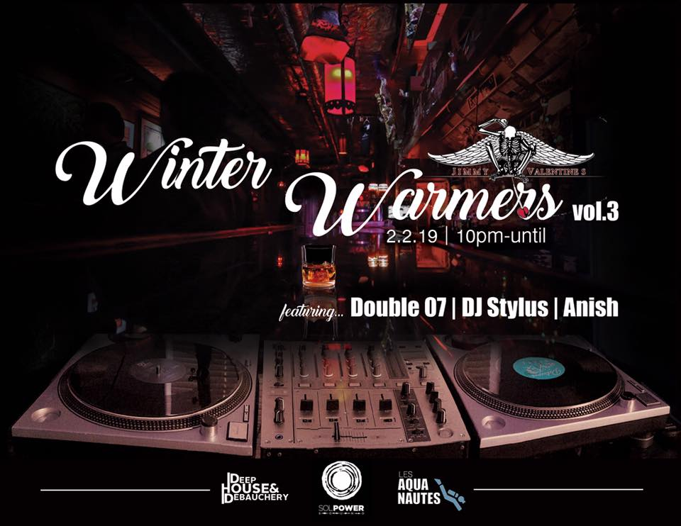 Winter Warmers Vol 3: Anish, Double 07, & DJ Stylus, Sat. 2/2