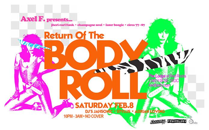 Axel F Return Of The Body Roll, Sat. 2/8