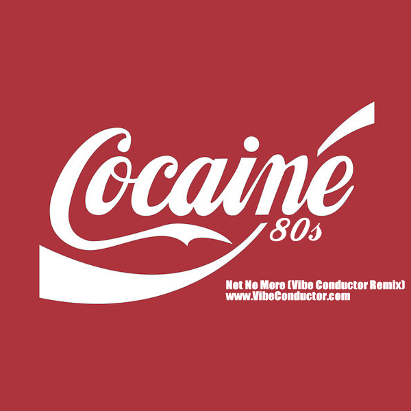 Cocaine 80s - Vibe Conductor