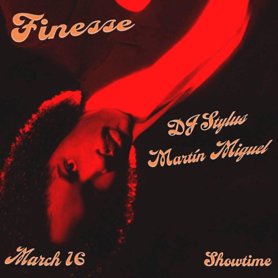 Finesse with DJ Stylus & Martín Miguel, Sat. 3/16