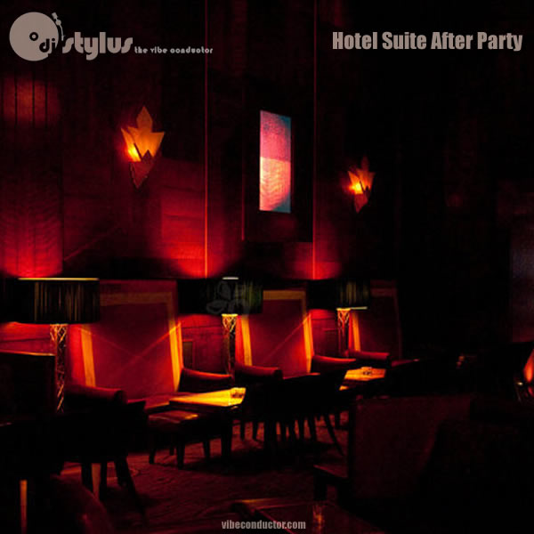 DJ Stylus - Hotel Suite After Party