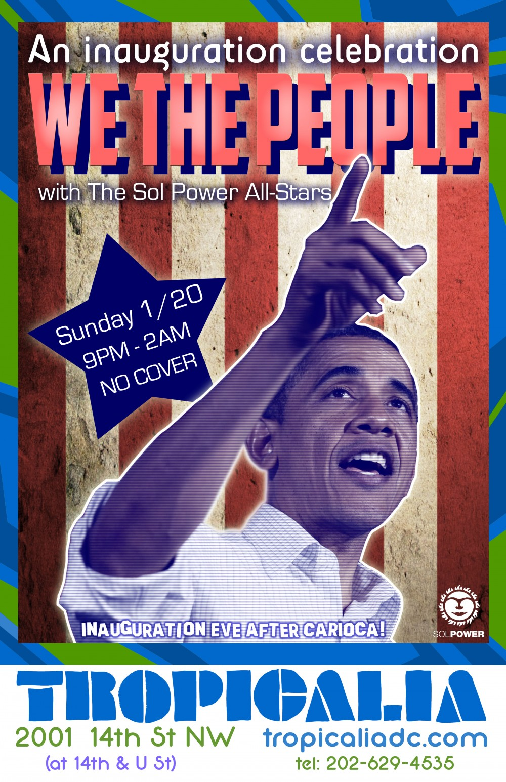 We The People: Sol Power at Tropicalia, Inauguration 2013